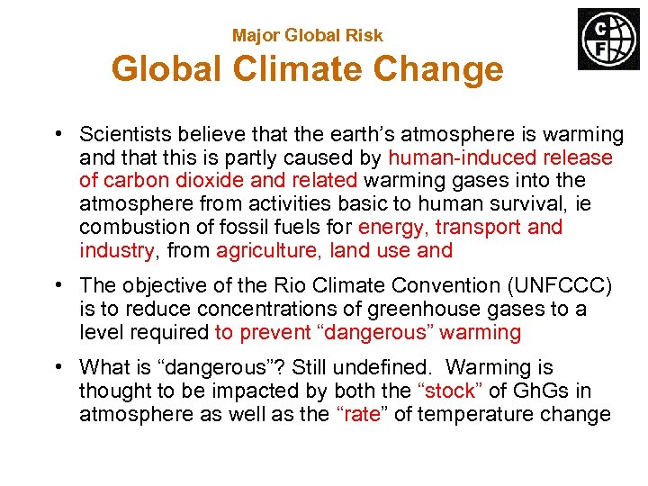 Major Global Risk Global Climate Change • Scientists believe that the earth's atmosphere is