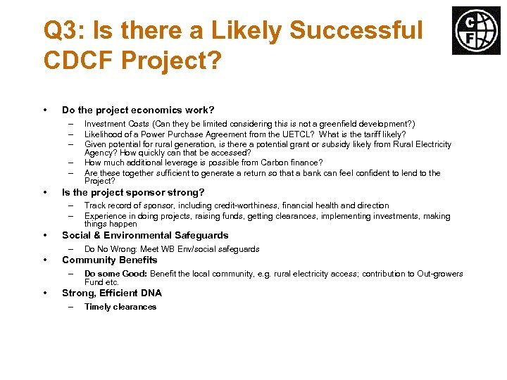 Q 3: Is there a Likely Successful CDCF Project? • Do the project economics