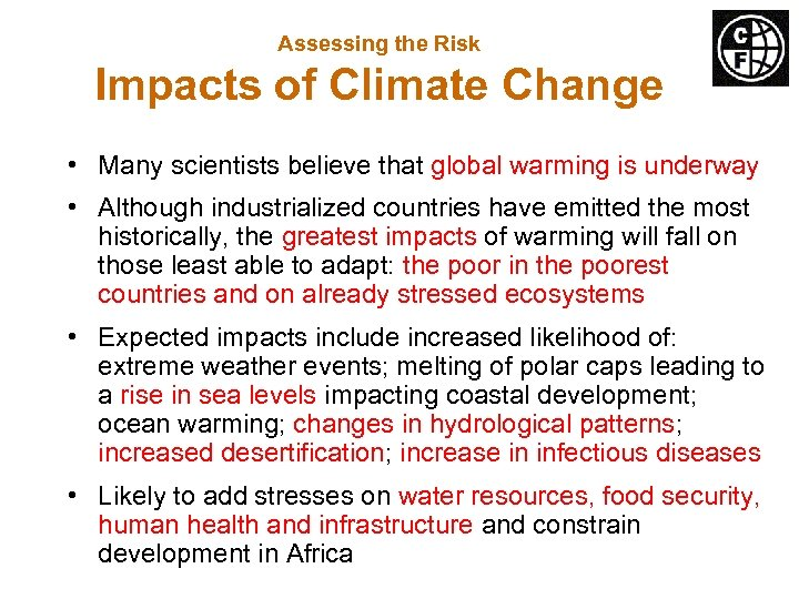 Assessing the Risk Impacts of Climate Change • Many scientists believe that global warming