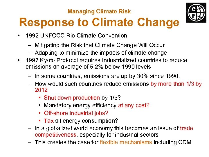 Managing Climate Risk Response to Climate Change • 1992 UNFCCC Rio Climate Convention –
