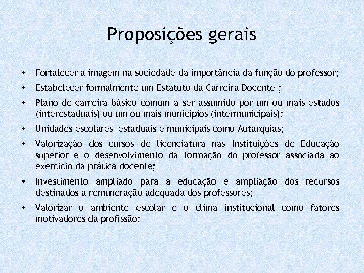 Proposições gerais • Fortalecer a imagem na sociedade da importância da função do professor;