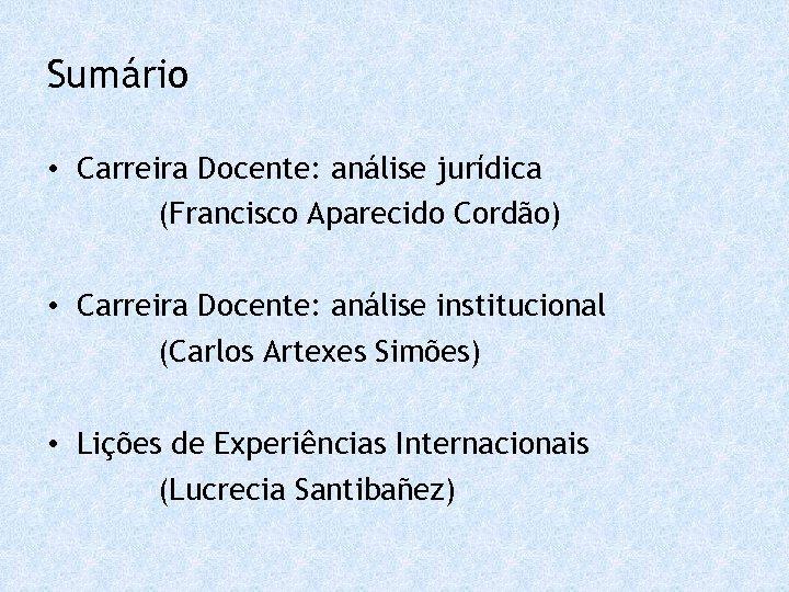 Sumário • Carreira Docente: análise jurídica (Francisco Aparecido Cordão) • Carreira Docente: análise institucional