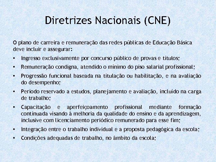 Diretrizes Nacionais (CNE) O plano de carreira e remuneração das redes públicas de Educação