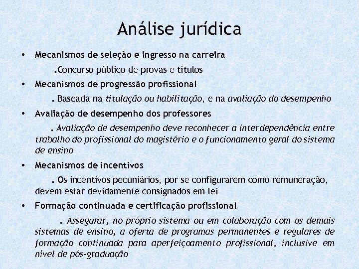 Análise jurídica • Mecanismos de seleção e ingresso na carreira. Concurso público de provas