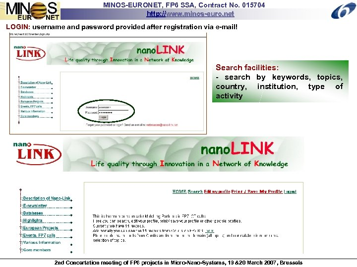 MINOS-EURONET, FP 6 SSA, Contract No. 015704 http: //www. minos-euro. net LOGIN: username and