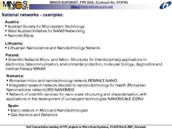 MINOS-EURONET, FP 6 SSA, Contract No. 015704 http: //www. minos-euro. net National networks -