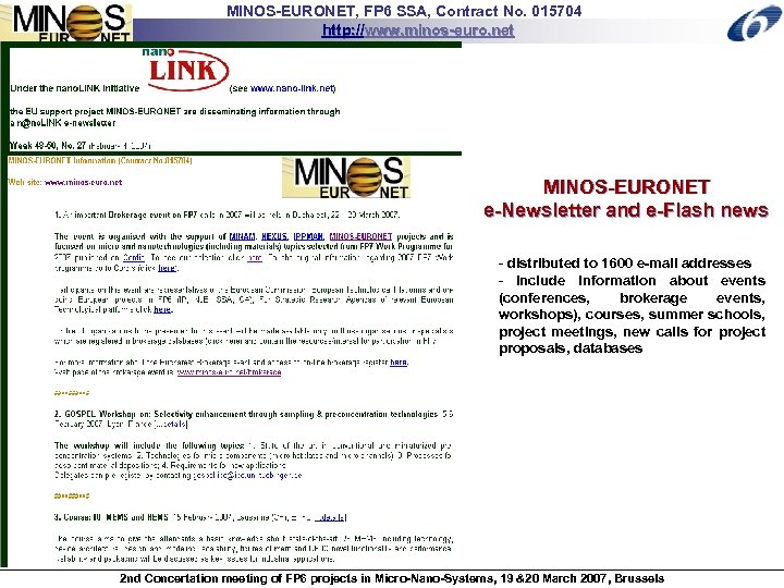 MINOS-EURONET, FP 6 SSA, Contract No. 015704 http: //www. minos-euro. net MINOS-EURONET e-Newsletter and
