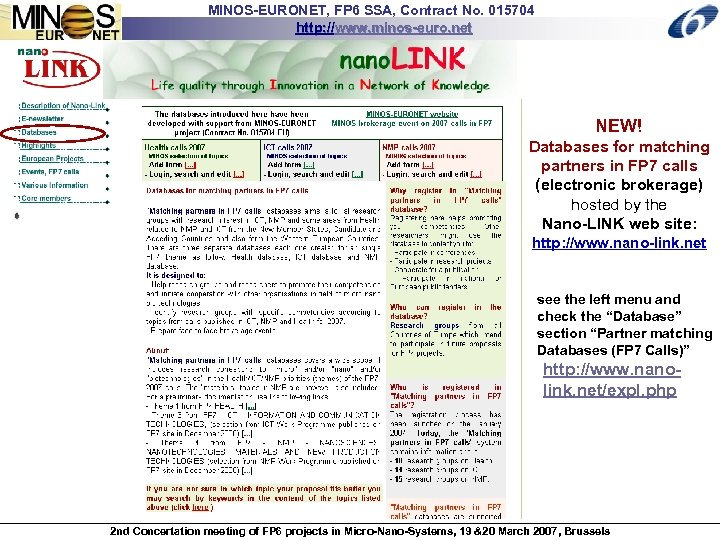 MINOS-EURONET, FP 6 SSA, Contract No. 015704 http: //www. minos-euro. net NEW! Databases for
