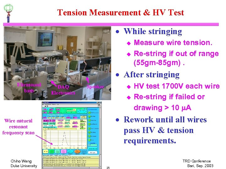 Tension Measurement & HV Test · While stringing u u Measure wire tension. Re-string
