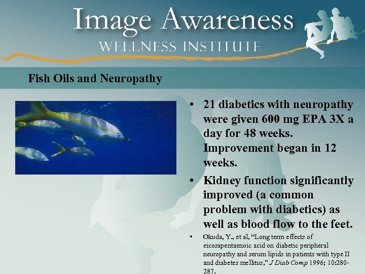 Fish Oils and Neuropathy • 21 diabetics with neuropathy were given 600 mg EPA