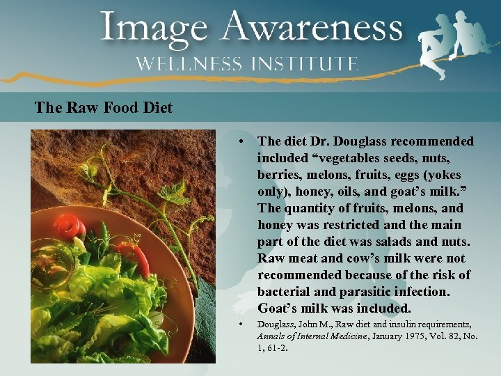"The Raw Food Diet • The diet Dr. Douglass recommended included ""vegetables seeds, nuts,"
