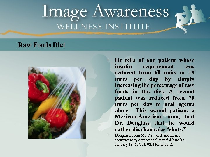 Raw Foods Diet • He tells of one patient whose insulin requirement was reduced