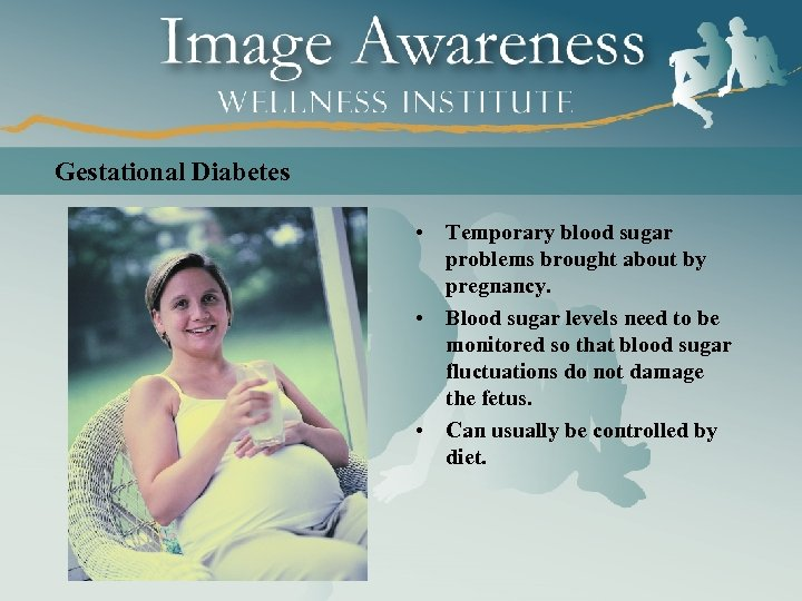 Gestational Diabetes • Temporary blood sugar problems brought about by pregnancy. • Blood sugar