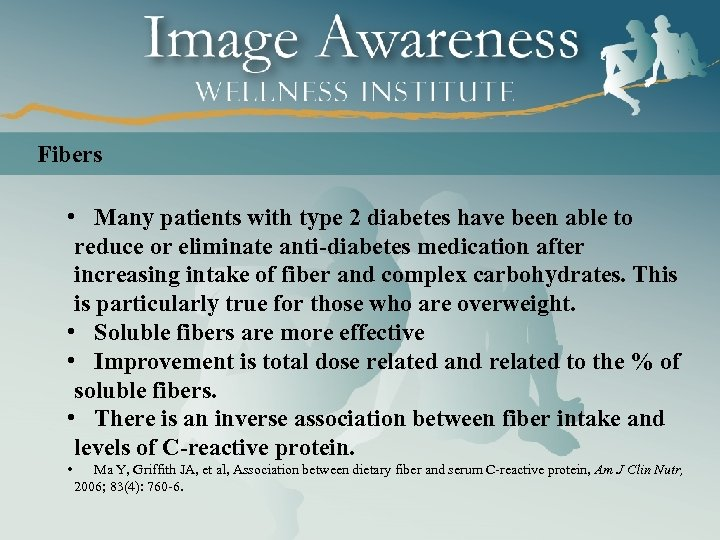 Fibers • Many patients with type 2 diabetes have been able to reduce or