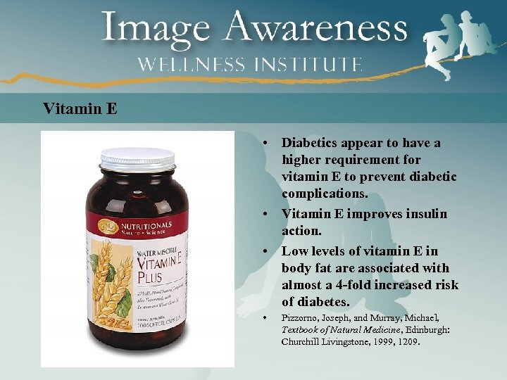 Vitamin E • Diabetics appear to have a higher requirement for vitamin E to