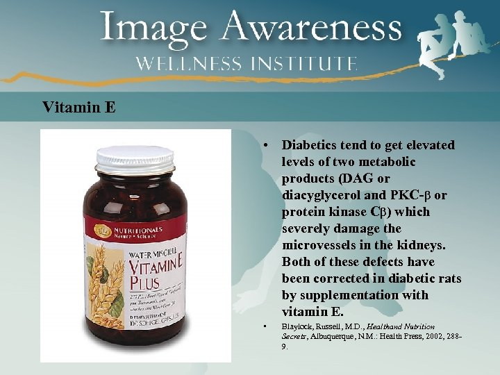 Vitamin E • Diabetics tend to get elevated levels of two metabolic products (DAG