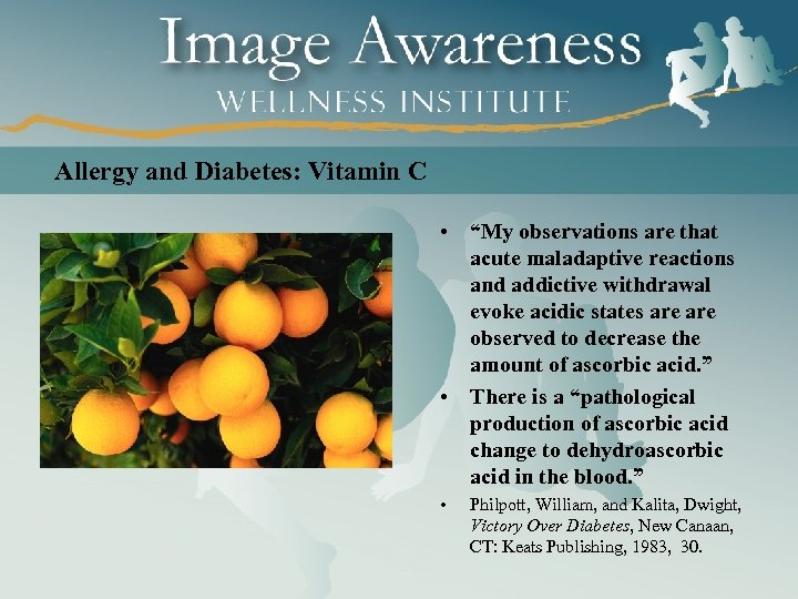 "Allergy and Diabetes: Vitamin C • ""My observations are that acute maladaptive reactions and"