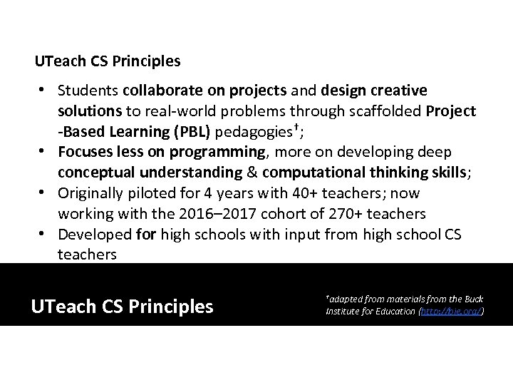 UTeach CS Principles • Students collaborate on projects and design creative solutions to real-world