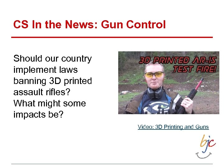 CS In the News: Gun Control Should our country implement laws banning 3 D