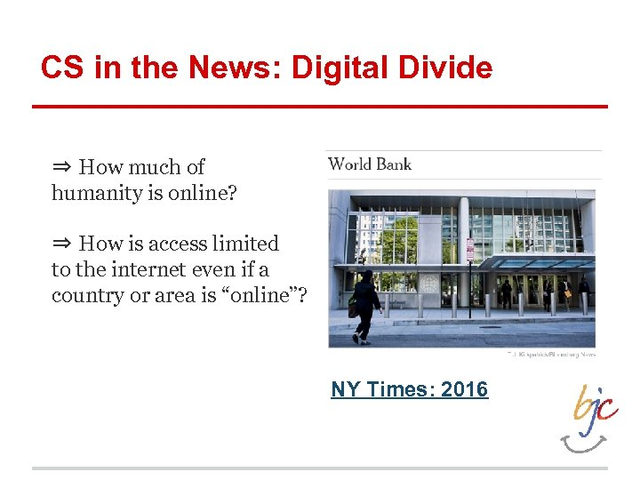 CS in the News: Digital Divide ⇒ How much of humanity is online? ⇒