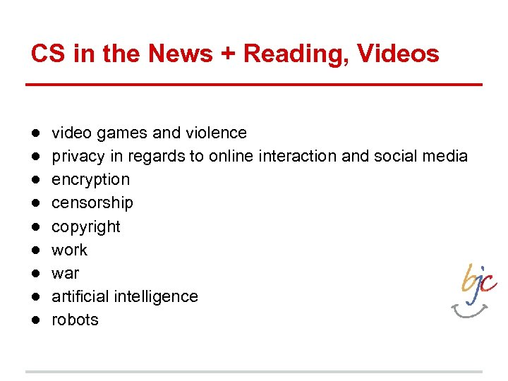 CS in the News + Reading, Videos ● ● ● ● ● video games