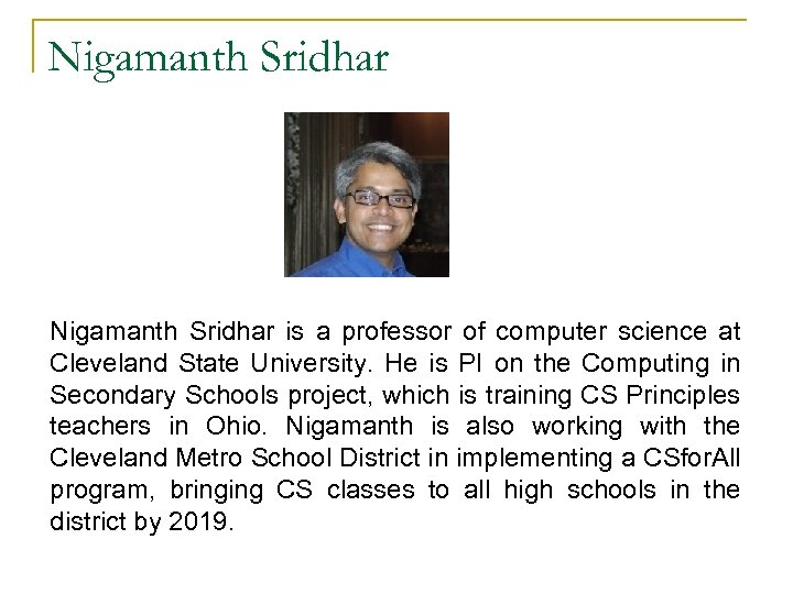 Nigamanth Sridhar is a professor of computer science at Cleveland State University. He is