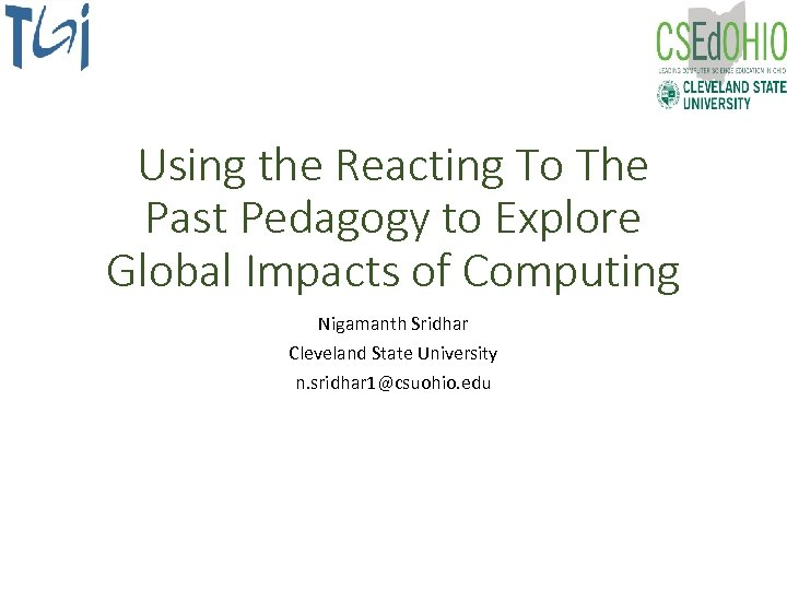 Using the Reacting To The Past Pedagogy to Explore Global Impacts of Computing Nigamanth