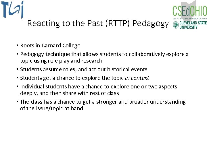 Reacting to the Past (RTTP) Pedagogy • Roots in Barnard College • Pedagogy technique