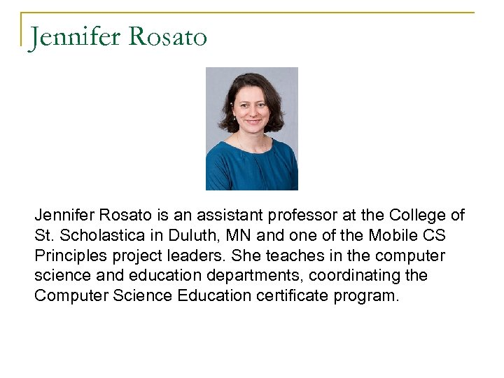 Jennifer Rosato is an assistant professor at the College of St. Scholastica in Duluth,