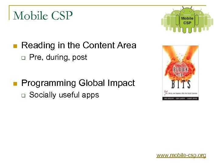 Mobile CSP n Reading in the Content Area q n Pre, during, post Programming