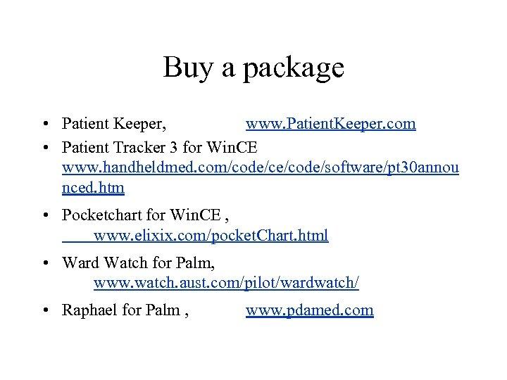 Buy a package • Patient Keeper, www. Patient. Keeper. com • Patient Tracker 3