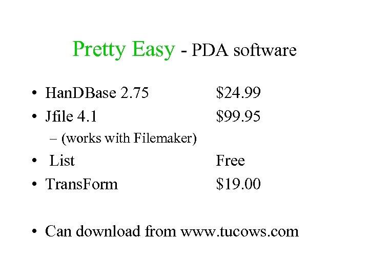 Pretty Easy - PDA software • Han. DBase 2. 75 • Jfile 4. 1