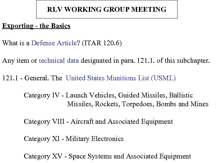 RLV WORKING GROUP MEETING Exporting - the Basics What is a Defense Article? (ITAR
