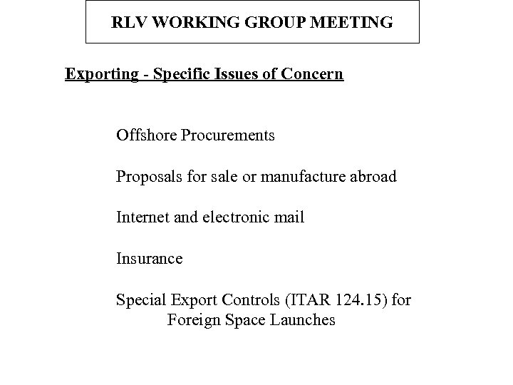 RLV WORKING GROUP MEETING Exporting - Specific Issues of Concern Offshore Procurements Proposals for