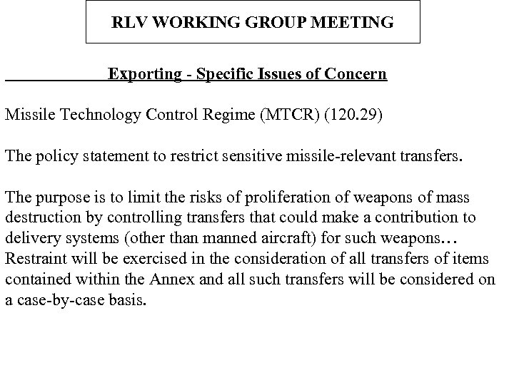 RLV WORKING GROUP MEETING Exporting - Specific Issues of Concern Missile Technology Control Regime