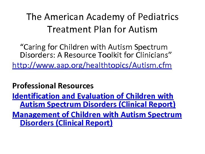 "The American Academy of Pediatrics Treatment Plan for Autism ""Caring for Children with Autism"