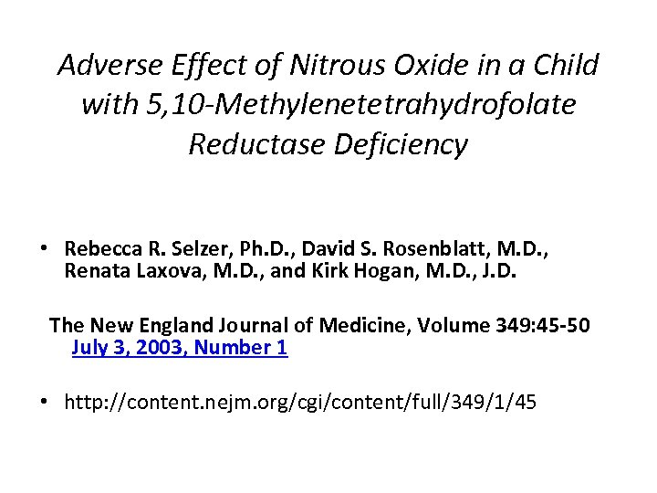 Adverse Effect of Nitrous Oxide in a Child with 5, 10 -Methylenetetrahydrofolate Reductase Deficiency
