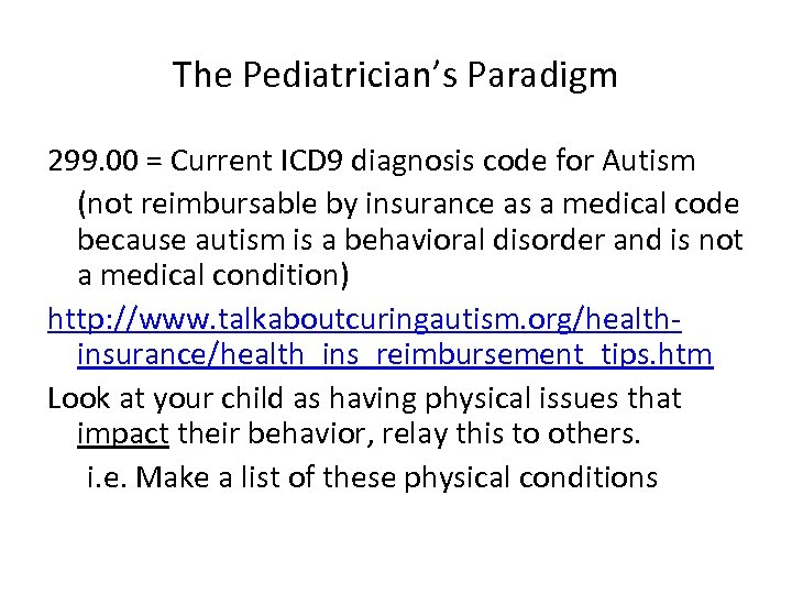 The Pediatrician's Paradigm 299. 00 = Current ICD 9 diagnosis code for Autism (not