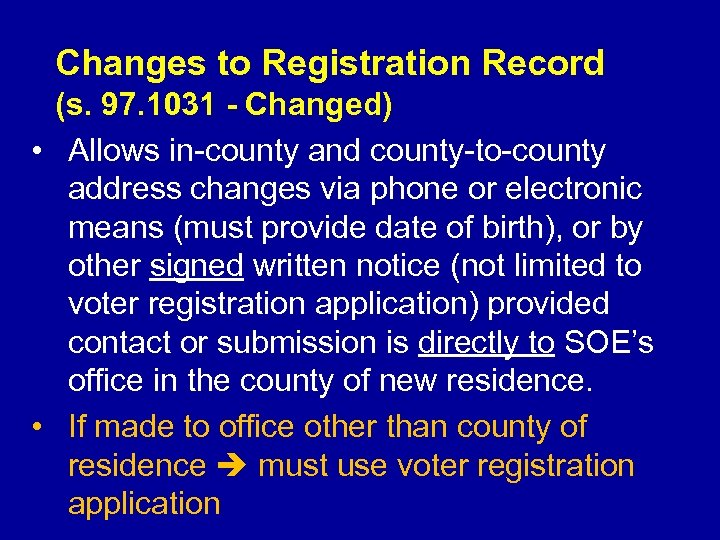 Changes to Registration Record (s. 97. 1031 - Changed) • Allows in-county and county-to-county