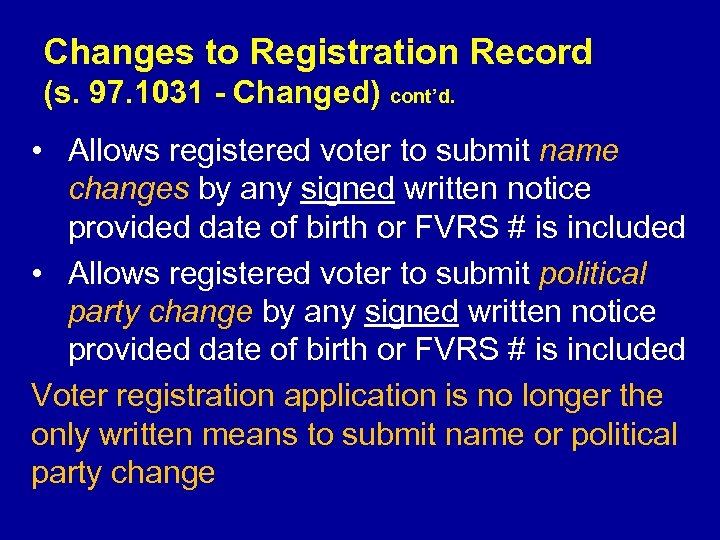 Changes to Registration Record (s. 97. 1031 - Changed) cont'd. • Allows registered voter