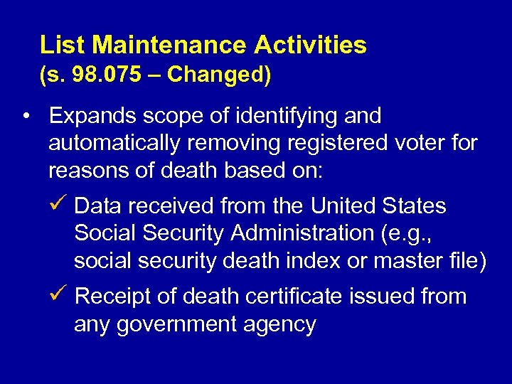 List Maintenance Activities (s. 98. 075 – Changed) • Expands scope of identifying and