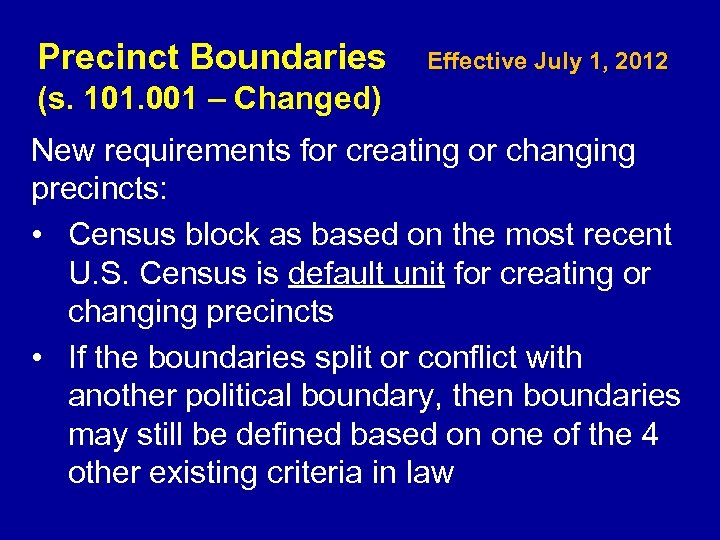 Precinct Boundaries Effective July 1, 2012 (s. 101. 001 – Changed) New requirements for