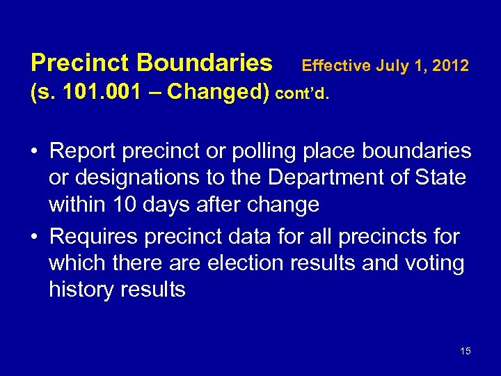 Precinct Boundaries Effective July 1, 2012 (s. 101. 001 – Changed) cont'd. • Report
