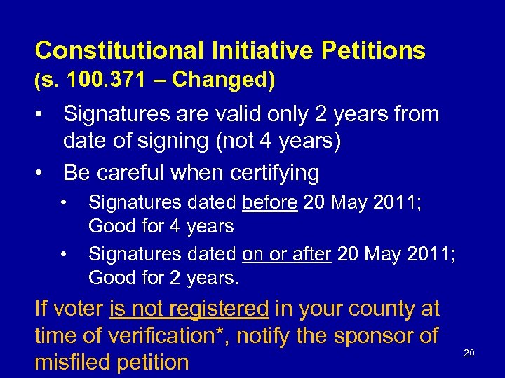 Constitutional Initiative Petitions (s. 100. 371 – Changed) • Signatures are valid only 2