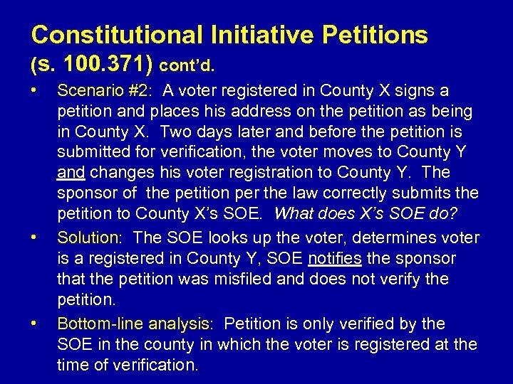 Constitutional Initiative Petitions (s. 100. 371) cont'd. • • • Scenario #2: A voter