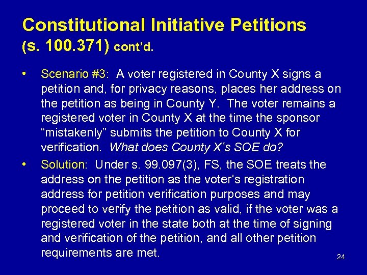 Constitutional Initiative Petitions (s. 100. 371) cont'd. • • Scenario #3: A voter registered