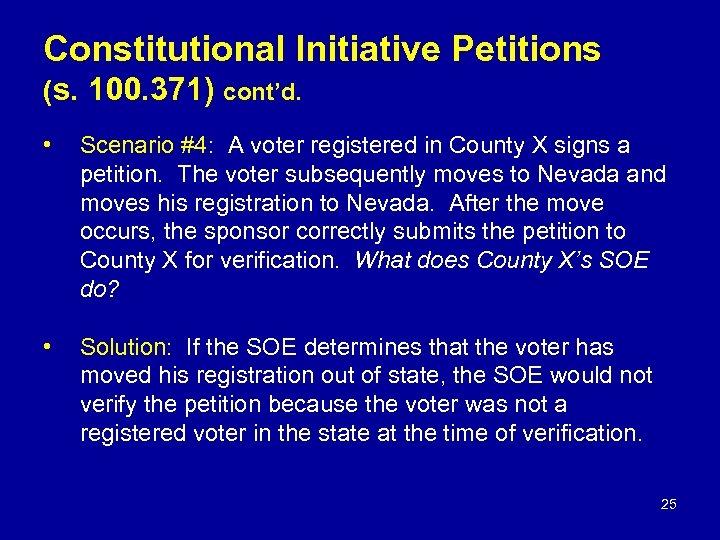 Constitutional Initiative Petitions (s. 100. 371) cont'd. • Scenario #4: A voter registered in