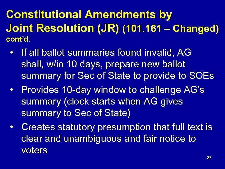 Constitutional Amendments by Joint Resolution (JR) (101. 161 – Changed) cont'd. • If all