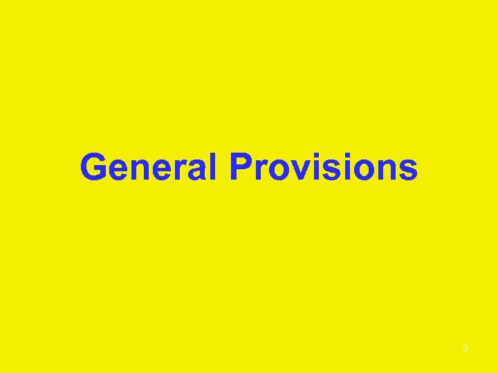 General Provisions 3