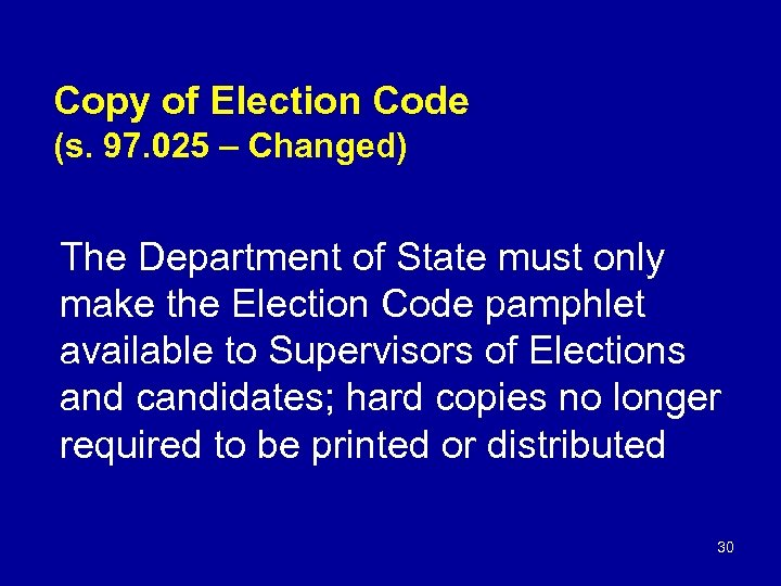 Copy of Election Code (s. 97. 025 – Changed) The Department of State must